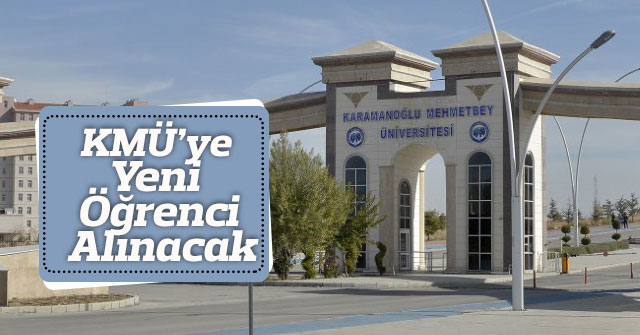KMÜ'de Dört Yeni Bölüme Öğrenci Alınacak
