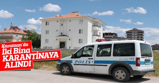 Karaman'da İki Bina Karantinaya Alındı