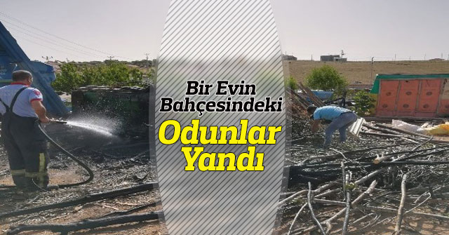 Karaman'da bahçede bulunan odunlar tutuşarak yandı