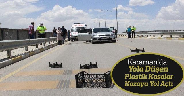 Yola Düşen Plastik Kasalar Kazaya Yol Açtı