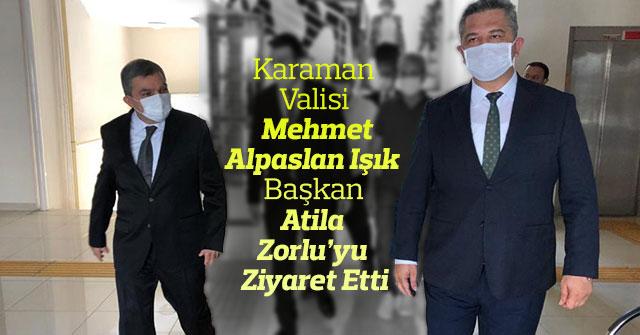 Vali Mehmet Alpaslan Işık, Başkan Zorluyu  Ziyaret Etti