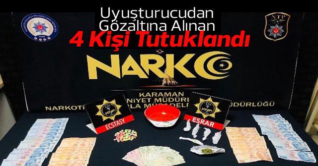 Uyuşturucudan Gözaltına Alınan 4 Kişi Tutuklandı