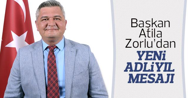 Başkan Atila Zorlu'dan Yeni Adli Yıl Mesajı