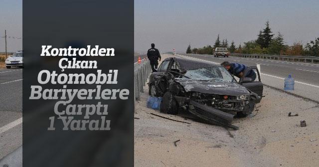 Kontrolden çıkan otomobil bariyerlere çarptı: 1 yaralı