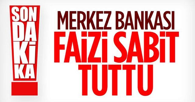 Merkez Bankası faizleri sabit tuttu