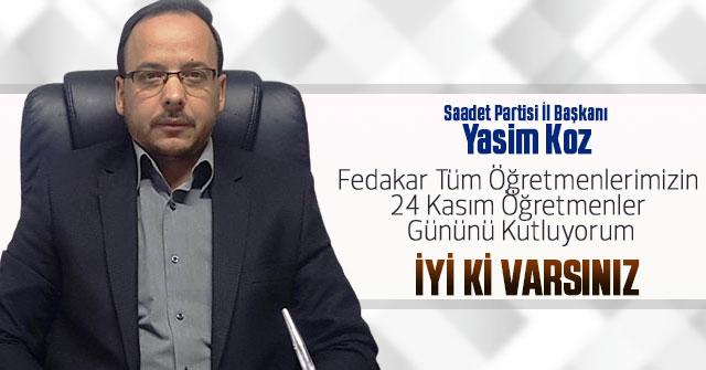 Saadet Partisi İl Başkanı Yasim Koz öğretmenleri tebrik etti