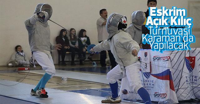 Eskrim Açık Kılıç Turnuvası Karaman'da Yapılacak