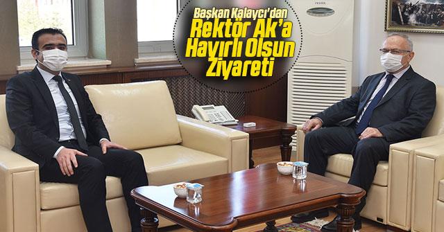 Belediye Başkanı Kalaycı'dan Rektör Ak'a Hayırlı Olsun Ziyareti