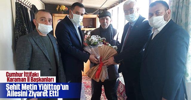 Cumhur İttifakı İl Başkanları Şehid Yiğittop'un ailesini ziyaret etti