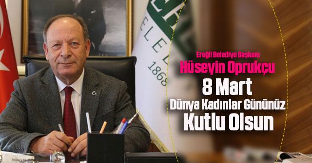 Başkan Oprukçu'dan Dünya Kadınlar Günü mesajı