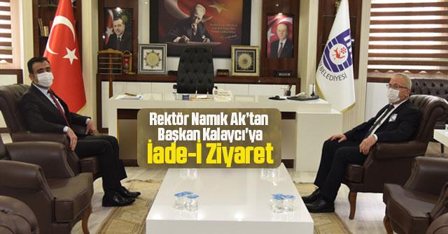 Rektör Namık Ak'tan Başkan Kalaycı'ya İade-İ Ziyaret
