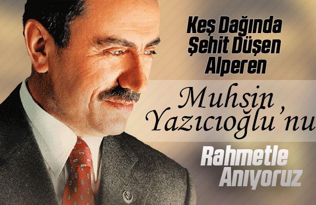 Muhsin Yazıcıoğlu, vefatının 12'nci yılında anılıyor