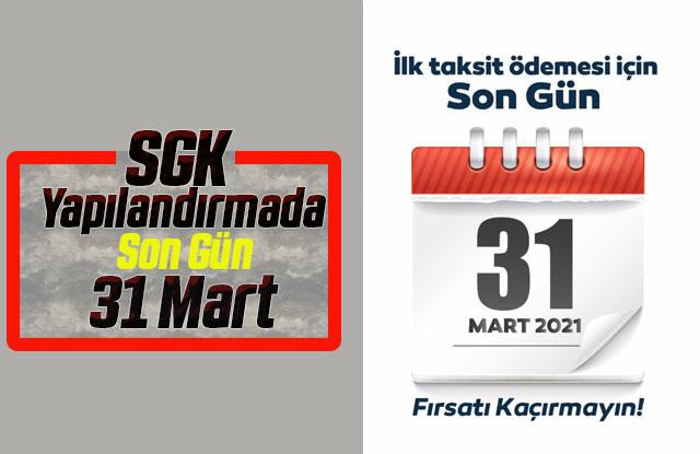 SGK Yapılandırmada Son Gün 31 Mart