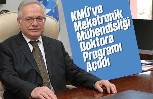 KMÜ'ye Mekatronik Mühendisliği Doktora Programı Açıldı