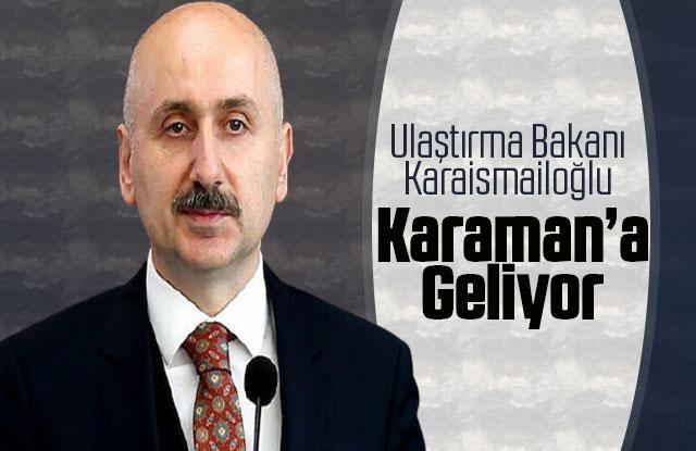 Ulaştırma Ve Altyapı Bakanımız  Karaman' a geliyor