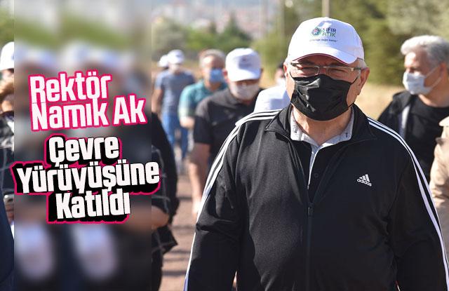 Rektör Namık Ak, Çevre Yürüyüşüne Katıldı