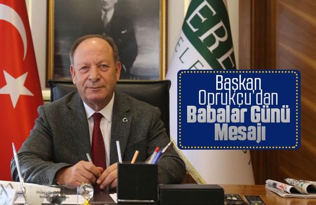 Başkan Oprukçu'dan Babalar Günü Mesajı
