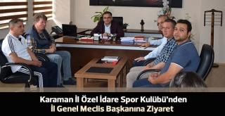 Spor Kulübü Yönetim İl Genel Meclis Başkanına Ziyaret
